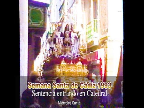 SEMANA SANTA DE CÁDIZ 1993: La Sentencia entrando en Catedral
