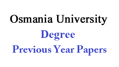 OU Degree Previous Question Papers | Osmania University