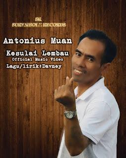Lirik Lagu Kesulai Lembau - Antonius Muan