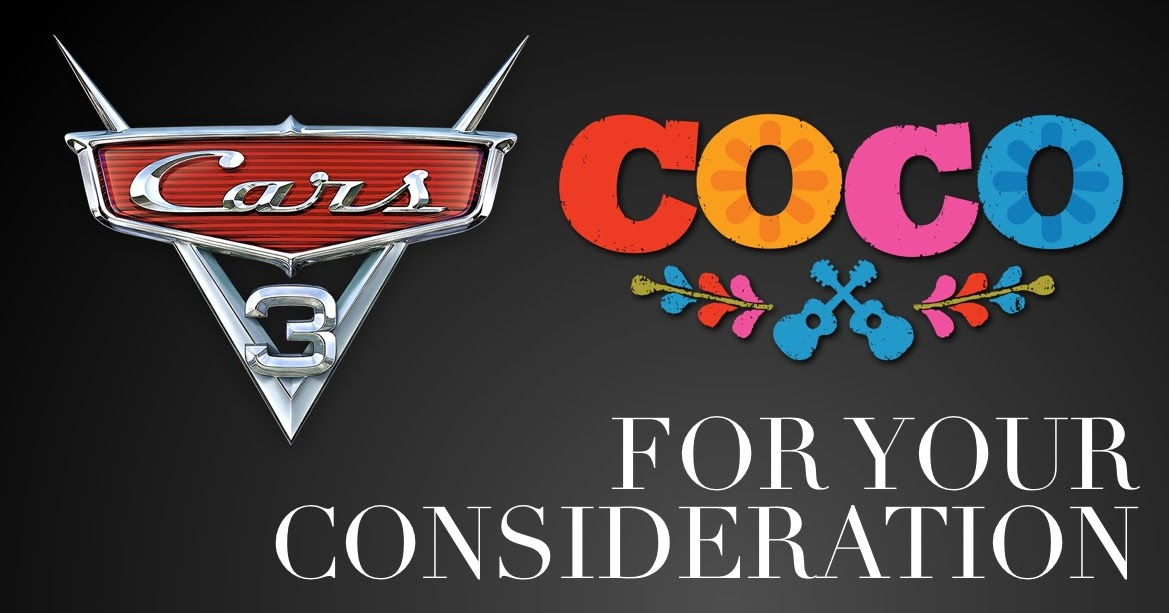 For Your Consideration: Pixar's 'Coco' and 'Cars 3 ...  For Your Consid...