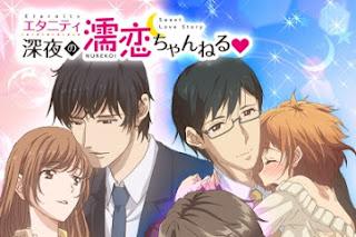 Eternity: Shinya no Nurekoi Channel ♡