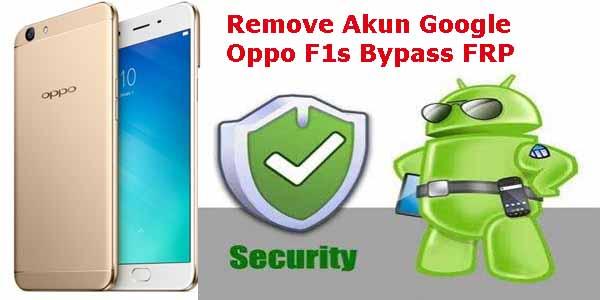 Tutorial Terlengkap Remove Akun Google Oppo F1s Dan Cara Bypass (FRP)
