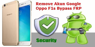 Cara-Bypass-FRP-Akun-Google-Oppo-F1s-Tanpa-PC