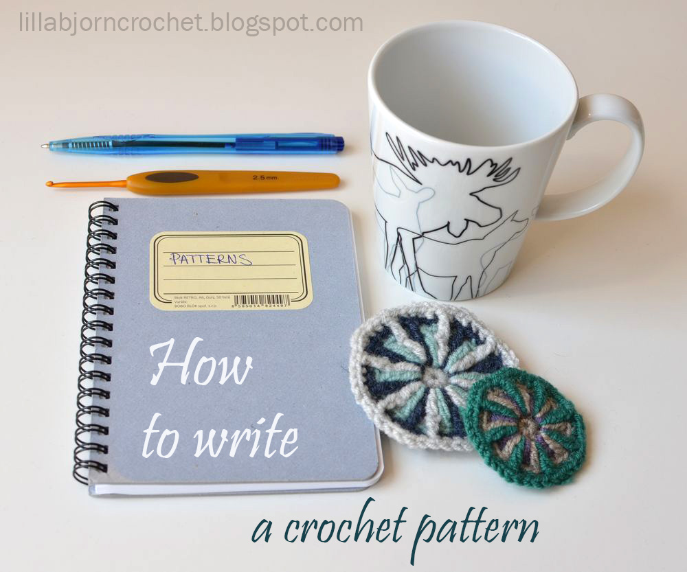 How to write a crochet pattern - Simple and detailed guidelines by Lilla Bjorn Crochet