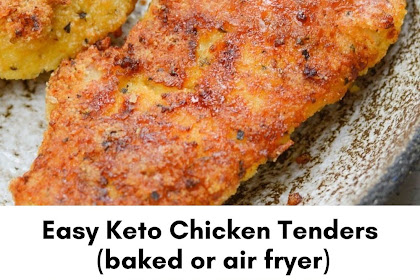 Easy Keto Chicken Tenders (baked or air fryer)