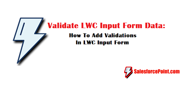 How To Add Validations In LWC Input Form