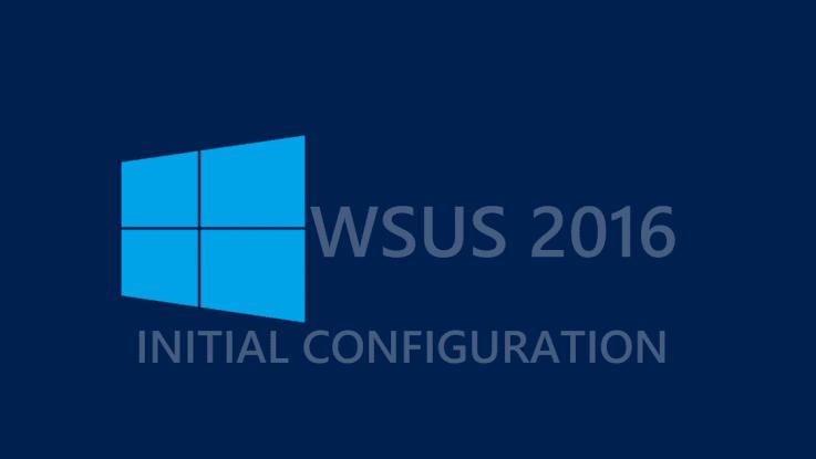 التهيئة الأولية لسيرفر WSUS في ويندوز سيرفر 2016
