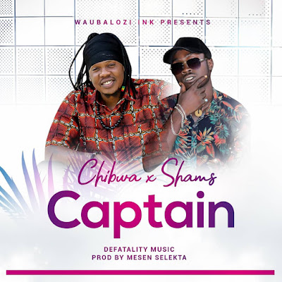 Chibwa x Shams - Captain