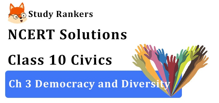 NCERT Solutions for Class 10 Ch 3 Democracy and Diversity Civics