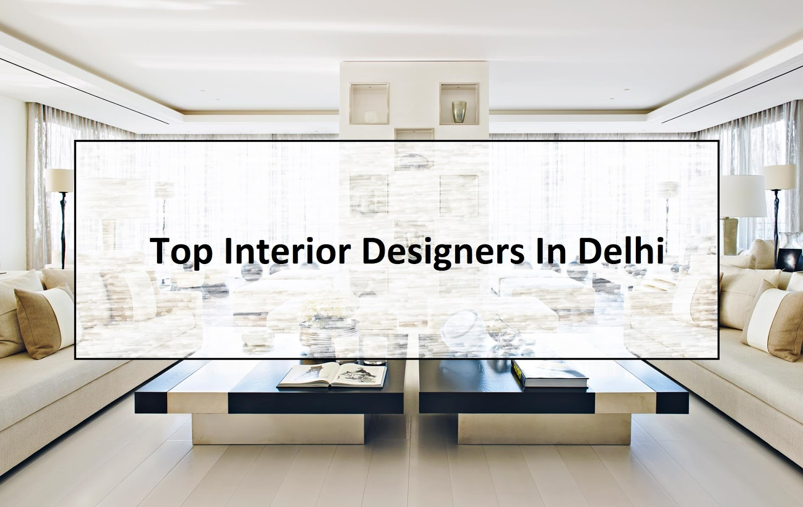 interior designers in delhi - Top Rated Interior Designers