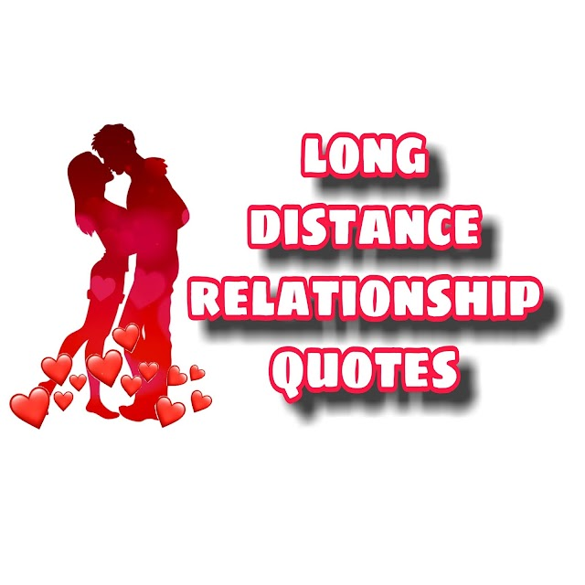 70 Best Long Distance Relationship Quotes in English | Relationship Quotes on Long Distance