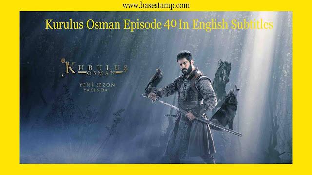 Kurulus Osman Episode 40 In English Subtitles