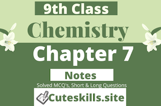 9th class Chemistry Notes Chapter 7 - MCQ's, Questions and Numericals