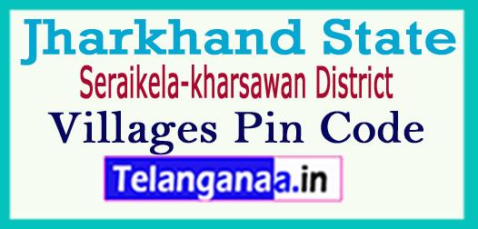 Seraikela-kharsawan District Pin Codes in Jharkhand State