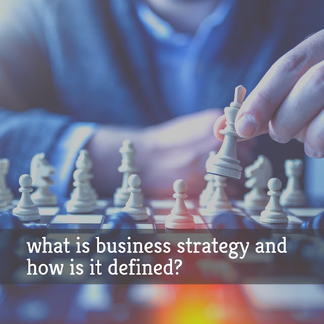 what is business strategy and how is it defined