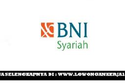 Rekrutmen BNI Syariah Penempatan Area Purwokerto