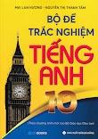 [DOC] Bộ Đề Trắc Nghiệm Tiếng Anh 10 - Mai Lan Hương (Chương Trình Mới)