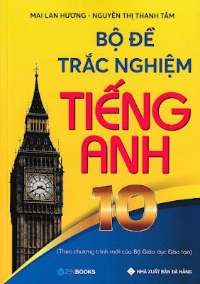 Bộ Đề Trắc Nghiệm Tiếng Anh 10 - Mai Lan Hương file word