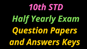 10th Half Yearly Exam Question Papers and Answers Keys