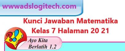 Soal ujian ut pgsd pdgk4502 pengembangan kurikulum dan pembelajaran di sd. Kunci Jawaban Matematika Kelas 7 Ayo Kita Berlatih 1 2 Halaman 20 21 Logitech