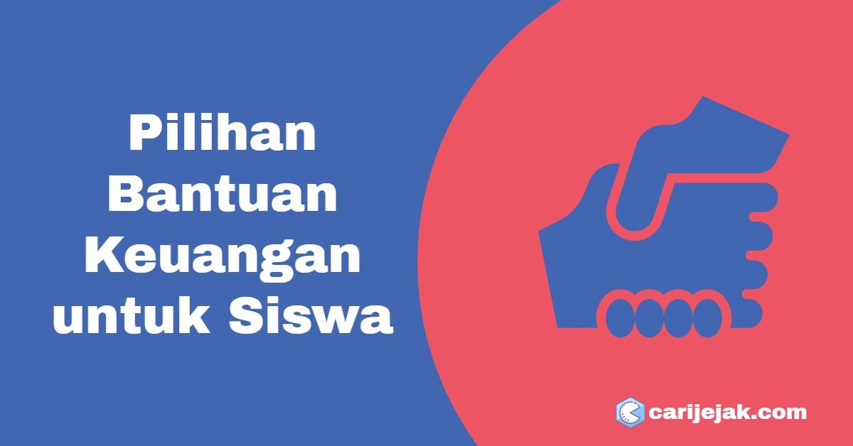 Pilihan Bantuan Keuangan untuk Siswa - carijejak.com