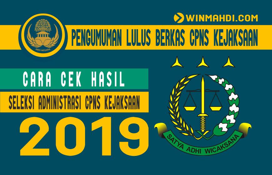 Cara Cek Hasil Seleksi Administrasi CPNS Kejaksaan 2019
