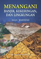 Menangani Banjir, Kekeringan dan Lingkungan