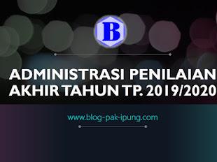 ADMINISTRASI PENILAIAN AKHIR TAHUN (PAT) TP. 2019/2020