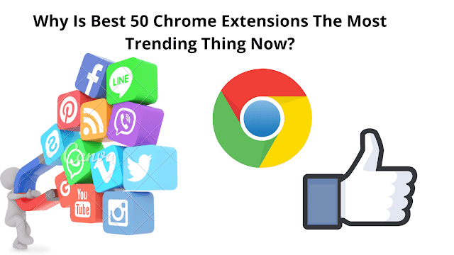 Why Is Best 21 Chrome Extensions The Most Trending Thing Now?