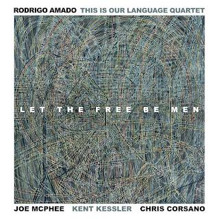 Rodrigo Amado - Let the Free Be Men