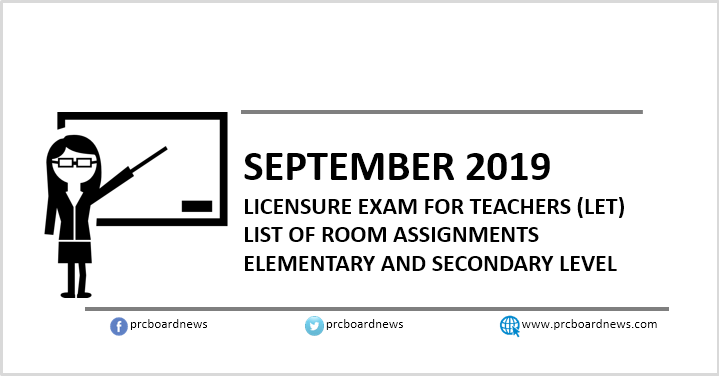 LIST: Room Assignments September 2019 LET Teachers board exam