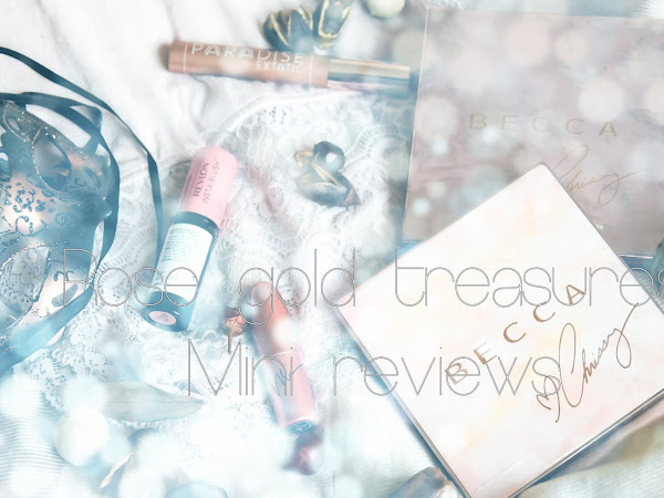 Rose Gold treasures :: Mini reviews