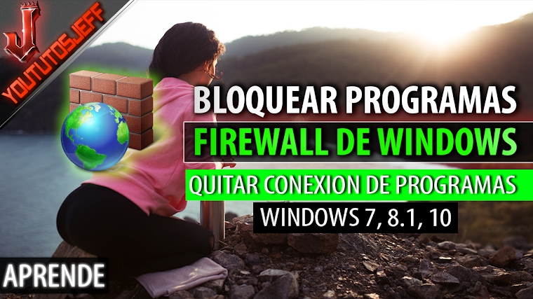 Como bloquear un programa con Firewall de windows | Windows 7, 8.1, 10