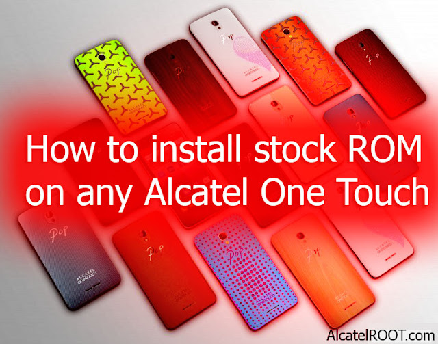 flashing stock android rom easy on any alcatel smartphone