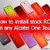 How to install easily stock ROM on any Alcatel Pixi3, Pixi3.5, Pixi4, Pixi5, Idol, Idol2, Spop, Mpop, Xpop, Star, Pop