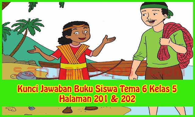 Kunci Jawaban Buku Siswa Tema 6 Kelas 5 Halaman 201 202 Sanjayaops