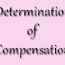 Determination of Compensation and its matters