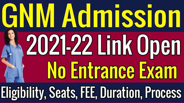 GNM Admission 2021-22   Eligibility   Course Duration   Course Fee