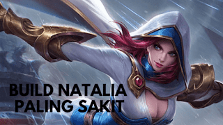 Build Natalia Mobile Legend : Item Paling Sakit agar Savage