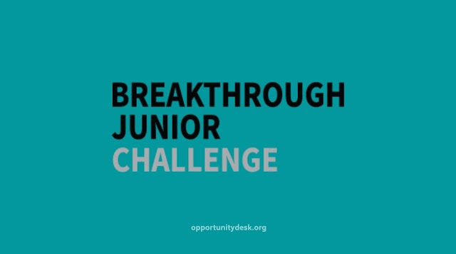 Breakthrough Junior Challenge 2020 Global Competition for students (Win $250,000 scholarship and more)
