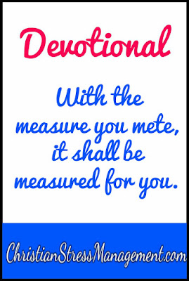 Devotional: With the measure you mete