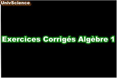 Exercices Corrigés Algèbre 1.