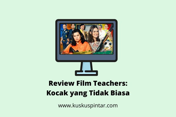 Review Film Teachers