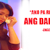 "VIDEO"" "" AKO PA RIN ANG DARNA "" SAID BY ANGEL LOCSIN"