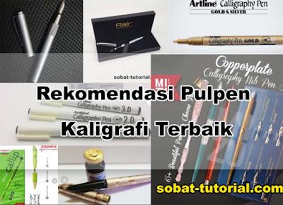 Rekomendasi Pulpen Kaligrafi Terbaik Yang Cocok Untuk Menulis dan Menggambar