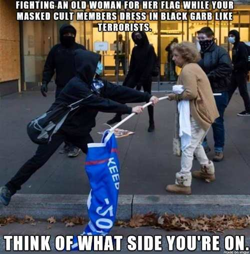 message-antifa-fighting-old-woman-for-flag-while-cult-members-dress-black-garb-think-what-side-youre-on.jpg