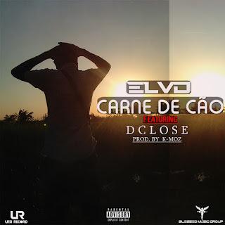 El Vd  Feat. D Close - Carne de Cão [Prod. By K-Moz]
