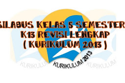 Silabus Kelas 5 Semester 1  dan Smester 2 K13 Revisi Lengkap ( Kurikulum 2013 )