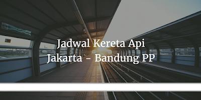 Harga Tiket Kereta Api Jakarta - Bandung Terbaru Bulan Ini 2017 Update
