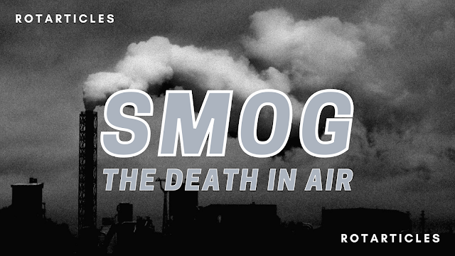 SMOG | THE DEATH IN AIR